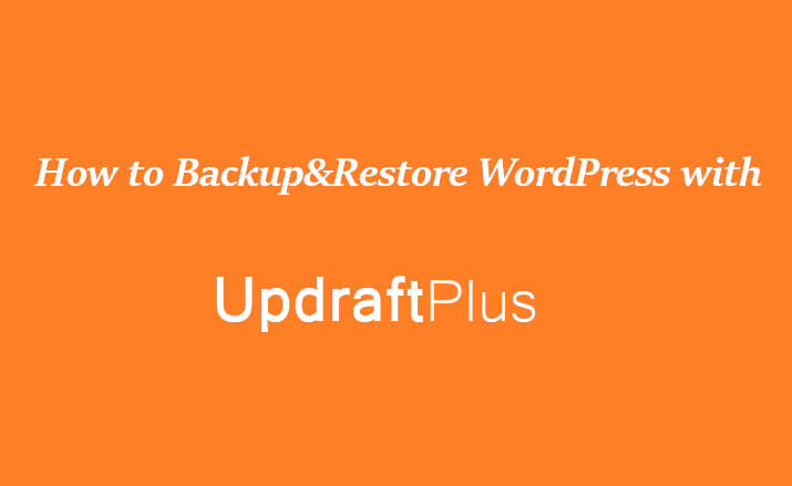 How to backup&Restore WordPress with UpdraftPlus
