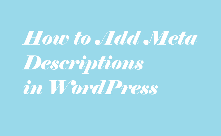 How to add meta descriptions in WordPress